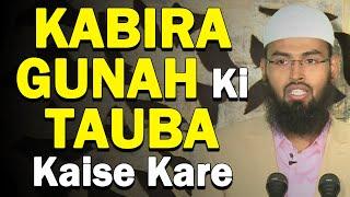 Kabira Gunah Ki Tauba Kaise Kare By Adv. Faiz Syed