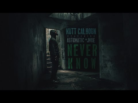 Kutt Calhoun - Never Know - Official Music Video Ft. Automatic x JMOE