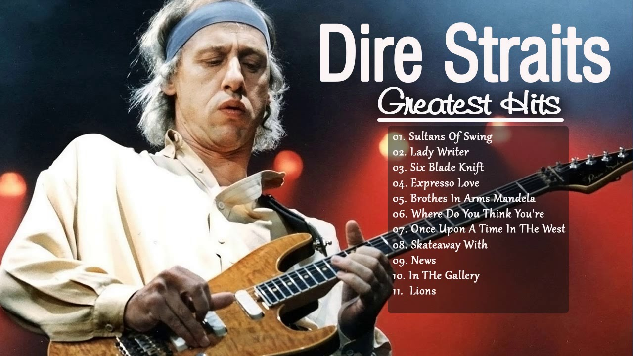 The Best Of Dire Straits Dire Straits Album Playlist 2017 Youtube