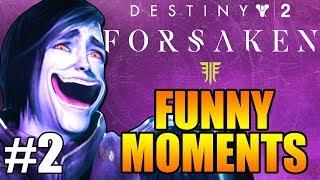 FUNNY FORSAKEN HIGHLIGHTS! FUNNIEST! | Funny Destiny 2 Forsaken DLC Gameplay Part 2
