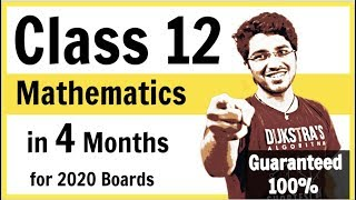 Class 12 Maths in 4 months for Board Exams | Solid Strategy for New Pattern 2019-20