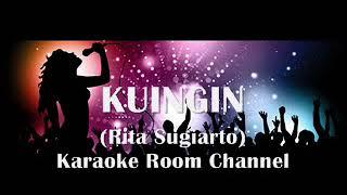 Download KUINGIN Karaoke - Rita Sugiarto, Lirik Lagu Karaoke Dangdut Tanpa Vocal Mp3