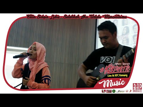 8. Music # Fatin Sidqia Lubis - Salahkah Aku Terlalu Mencintaimu @ KFC Kemang Launch Album Y2Koustic