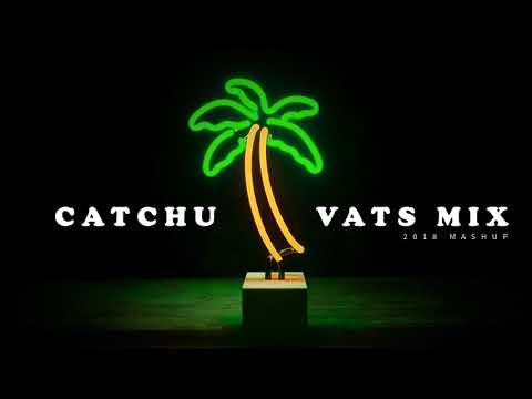 VATS - Catchu Cover 2k18 Mix