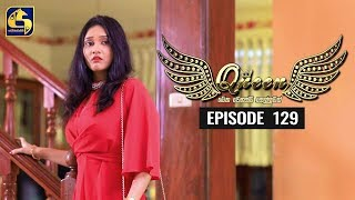 Queen Episode 129 || ''ක්වීන්'' ||  04th February 2020 Thumbnail