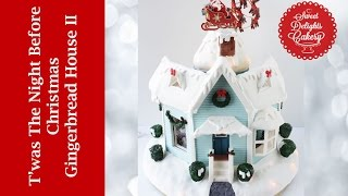 T'was The Night Before Christmas Gingerbread House Ii