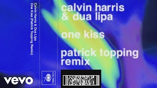 calvin harris dua lipa one kiss patrick topping remix audio