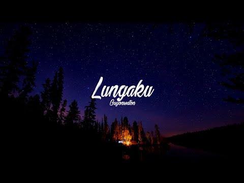 GuyonWaton Official - Lungaku [Lyrics]