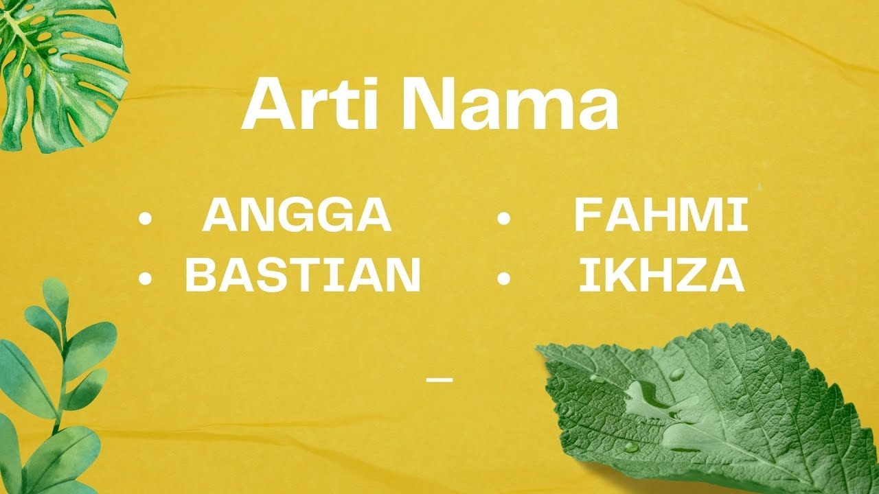 Arti Nama Angga, Bastian, Fahmi, Ikhza
