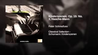 Kinderszenen, Op. 15: No. 3, Hasche-Mann