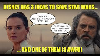 Star Wars Leaks | Disney Debates Three Plans to Save Star Wars