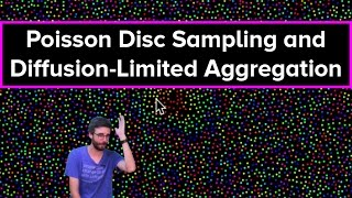 Live Stream #56: Poisson Disc Sampling and Diffusion-Limited Aggregation