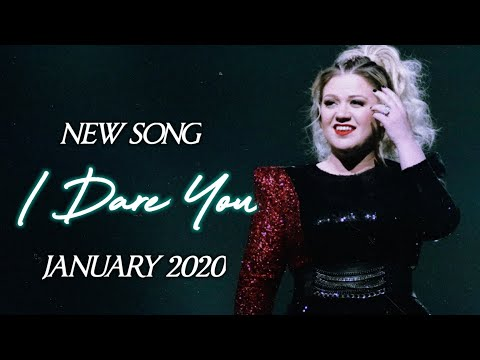 Kelly Clarkson   NEW SONG 'I Dare You' - Jan. 2020