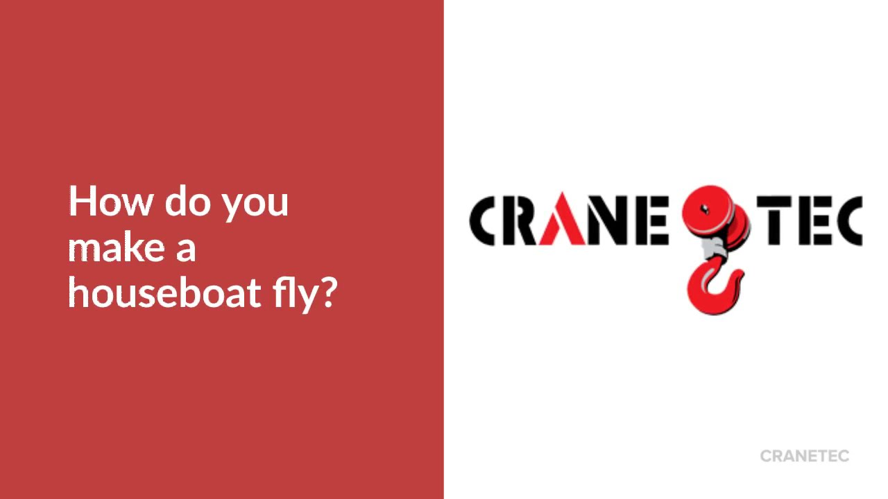 How do you make a houseboat fly?
