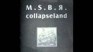 MSBR  - The Blaze Of Collapsing Pt.  1