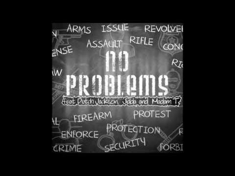 No Problems Feat Dutch Jackson, Jidda &Madam T