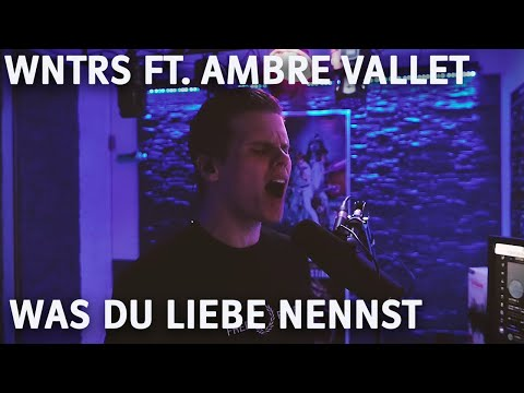 WNTRS ft. Ambre Vallet - Was du liebe nennst [Bausa Cover]