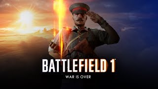 Battlefield 1 - War is Over Trailer