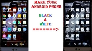 How change android phone color to black and white