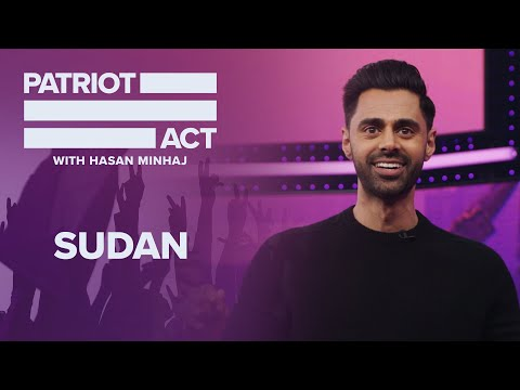 Protests In Sudan | Patriot Act with Hasan Minhaj | Netflix