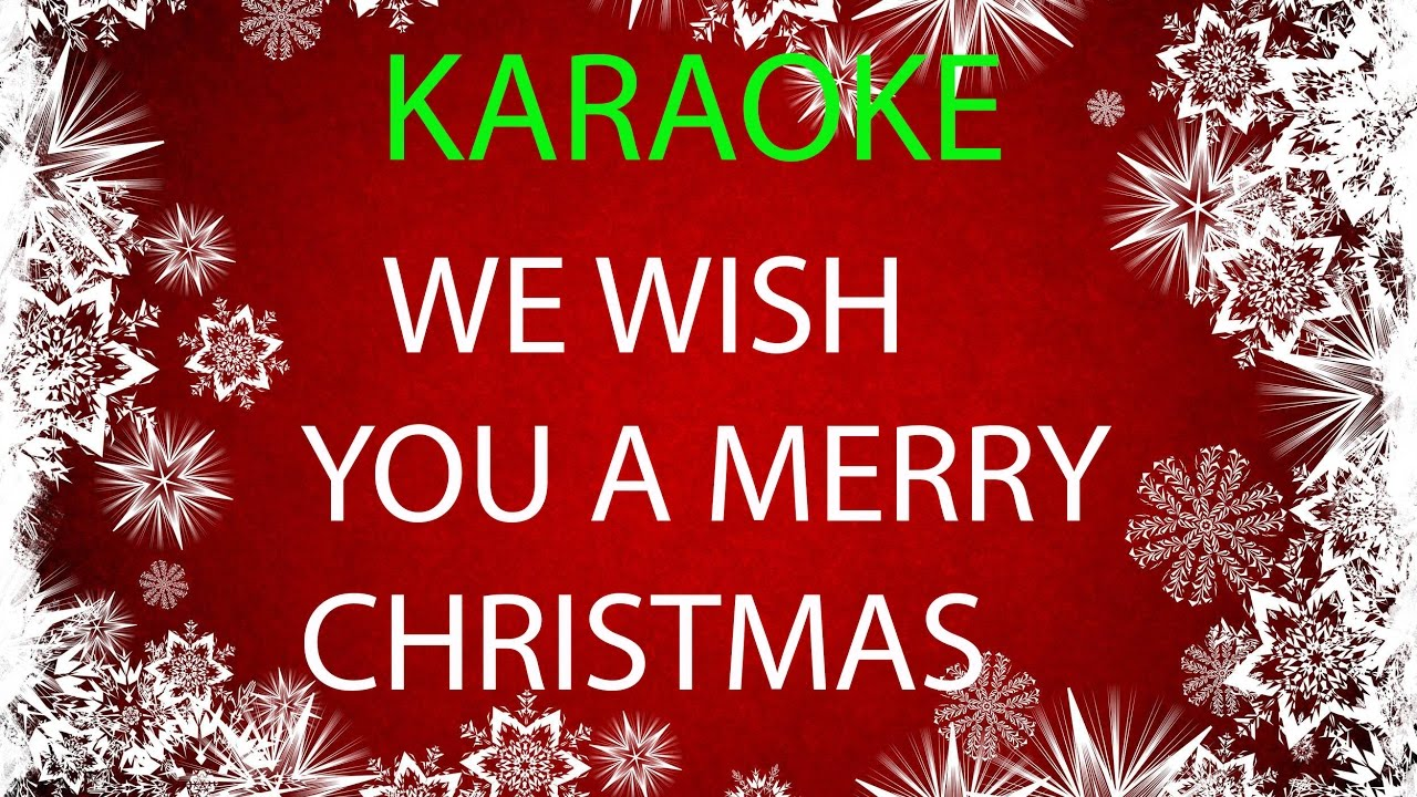 WE WISH YOU A MERRY CHRISTMAS - KARAOKE - YouTube