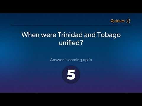 When were Trinidad and Tobago unified?   Trinidad and Tobago Quiz