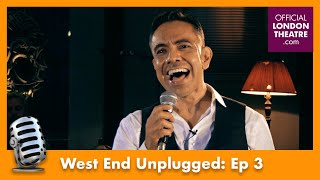 West End Unplugged: Ep 3 | David Bedella, Joe Stilgoe and Hannah Waddingham,