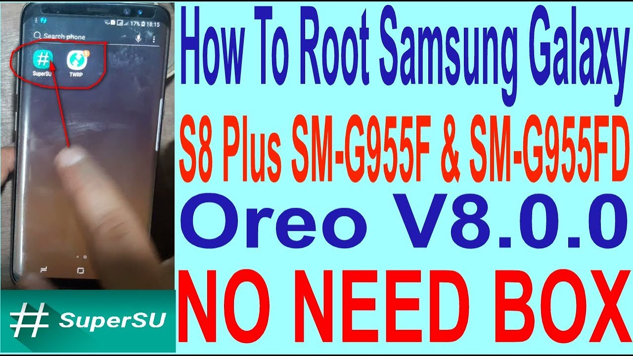 How To Root Samsung Galaxy S8 Plus SM-G955F & SM-G955FD Oreo V8 0 0 by GSM  Solution