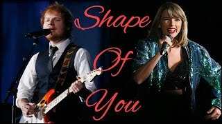 Ed Sheeran Shape of you feat. Taylor Swift (Acoustic Version)