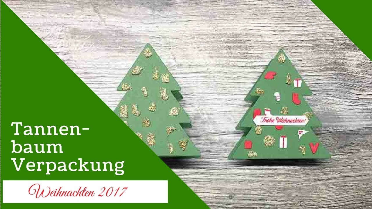 basteln f r weihnachten tannenbaum verpackung schnell und einfach mit stampin 39 up youtube. Black Bedroom Furniture Sets. Home Design Ideas