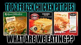 BEST THREE Frozen Chicken Pot Pies | Which One is The Best? | WHAT ARE WE EATING?? | The Wolfe Pit