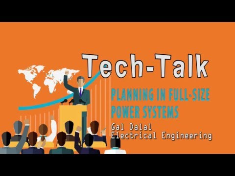 Planning in Full Size Power Systems - Gal Dalal Technion Tech Talks