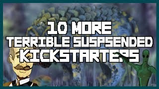 10 More Terrible Games Suspended by Kickstarter