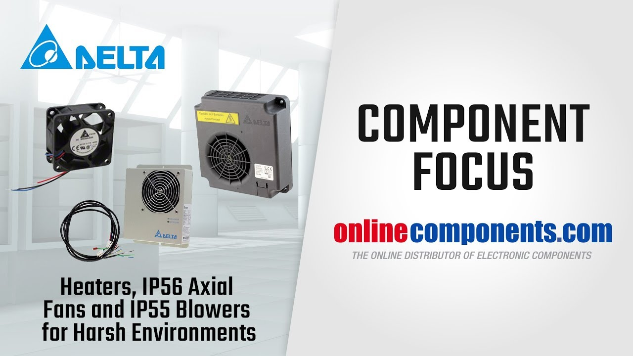 Component Focus: Delta Products Heaters, IP56 Axial Fans and IP55 Blowers  for Harsh Environments