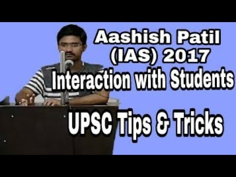 Aashish Patil (IAS) UPSC Topper 2017 Interaction with Students