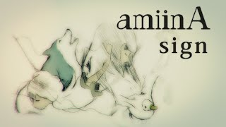 amiinA『sign』MV full ver.