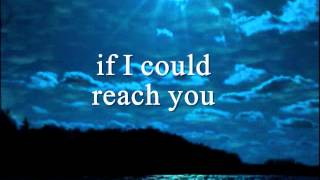 IF I COULD REACH YOU - (Lyrics)