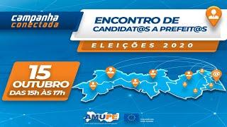 Campanha Conectada - Encontro de Candidat@s a Prefeit@s Eleições 2020