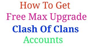 How we get TH8,TH9,TH10,TH11 max coc account for free