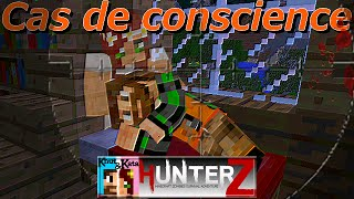 HunterZ | Bonus 12/13 | Cas de conscience