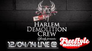 Harlem Demolition Crew - Live @Freestyle Maniacs 12-04-2014 *Free Download