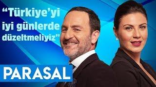 Türkiye'yi iyi günlerde düzeltmeliyiz - Parasal 1. Kısım - 22.07.2019