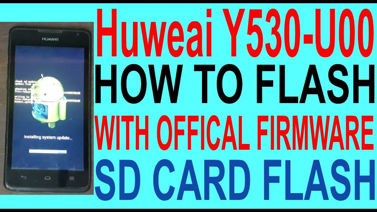 Huweai Y530-U00 HOW TO FLASH WITH OFFICAL FIRMWARE