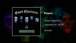 Good Charlotte - Prayers (3D AUDIO)
