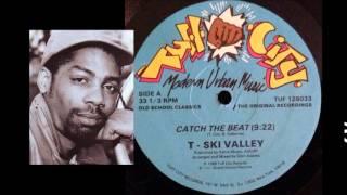 T. SKI VALLEY - Catch The Beat ( 100% DIGITAL ) 1981