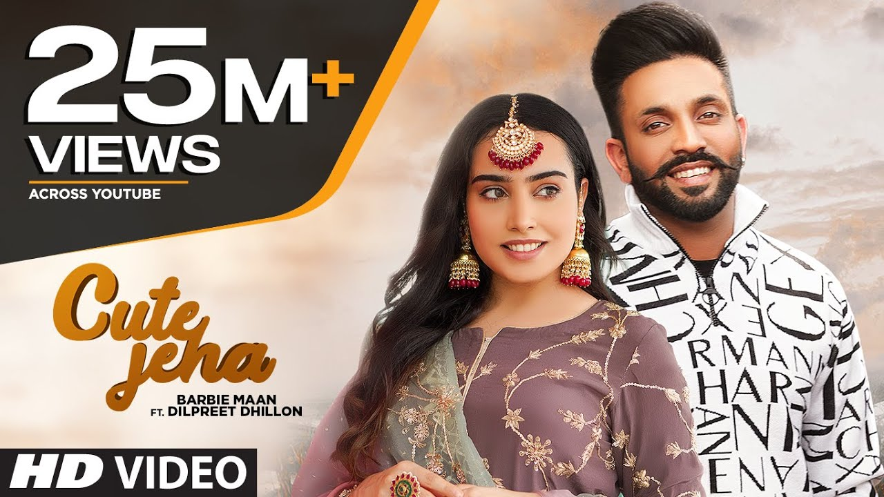 Cute Jeha (Full Song) Barbie Maan Ft Dilpreet Dhillon | Sharry Nexus | Kirat Gill | New Punjabi Song