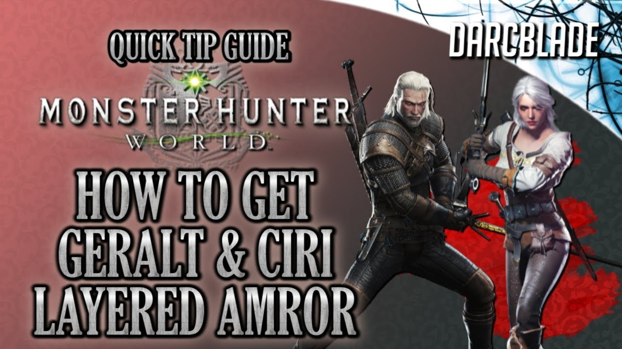 How To Get The Geralt Ciri Layered Armor Monster Hunter World