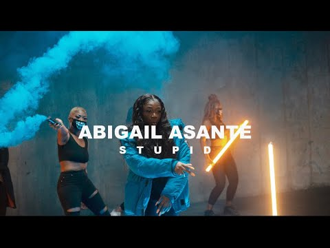 ABIGAIL ASANTE  - STUPID (OFFICIAL VIDEO)