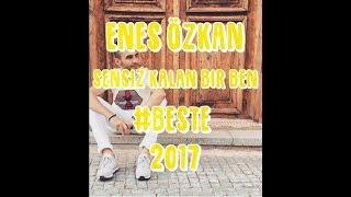 Enes Özkan - Sensiz Kalan Bir Ben (2017) Hüseyin Altay