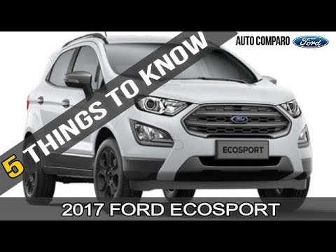 2017 FORD ECOSPORT FACELIFT - 5 THINGS MUST KNOW ABOUT